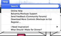 Balsamiq - Includes options for design inspiration and dinner making in the Help menu. /via Davis Neable