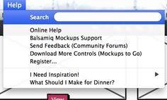 Balsamiq - Includes options for design inspiration and dinner makingin the Help menu. /via Davis Neable