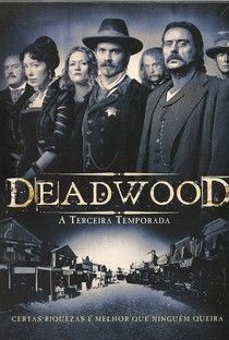 Deadwood (3ª Temporada) - Poster / Capa / Cartaz - Oficial 1