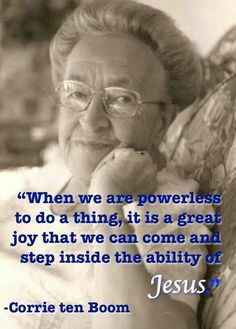 After the war, with help of pastors, Corrie ten Boom rented a former concentration camp in Darmstadt, with room for about 160 refugees. Soon it was full. Quotable Quotes, Faith Quotes, Wisdom Quotes, Bible Quotes, Profound Quotes, Godly Quotes, Corrie Ten Boom, Great Quotes, Inspirational Quotes