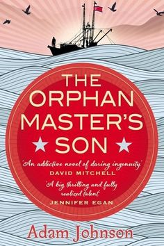 If you loved A Series of Unfortunate Events, you should read Adam Johnson's The Orphan Master's Son. | 22 Books You Should Read Now, Based On Your Childhood Favorites