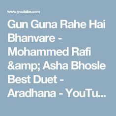 Gun Guna Rahe Hai Bhanvare - Mohammed Rafi & Asha Bhosle Best Duet - Aradhana - YouTube
