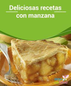 Deliciosas recetas con manzana  Para evitar que nuestra tarta de manzana se deforme es muy importante que hagamos un corte en la parte superior para permitir que salga el vapor