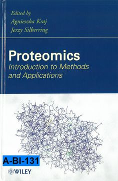Proteomics : introduction to methods and applications / edited by Agnieszka Kraj, Jerzy Silberring