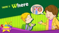 Theme 11. Where - Where is it? - asking the way | ESL Song & Story - Lea...