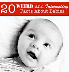 [Did you know] That when babies are born, they have 300 bones? As babies grow, their bones fuse together, resulting in fewer bones as adults, which have 206 bones. Check out this list of 20 weird and interesting facts about babies, courtesy @Babble