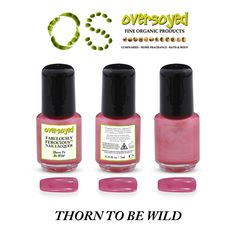 Thorn To Be Wild Fabulously Ferocious™ Nail Lacquer – OverSoyed Fine Organic Products