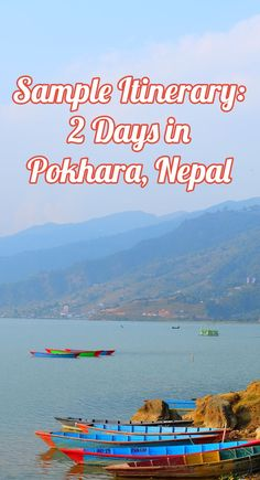 A sample itinerary for 2 days in Pokhara, Nepal for non-trekkers. | Twirl The Globe - travel blog