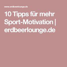 10 Tipps für mehr Sport-Motivation   erdbeerlounge.de
