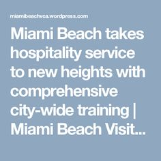 Miami Beach takes hospitality service to new heights with comprehensive city-wide training | Miami Beach Visitor and Convention Authority
