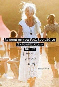 Gracefully Aging Tips offers anti aging ideas, tips and inspiration for women over Live a longer, stronger, healthier and happier life. Citation Age, Motivational Quotes, Inspirational Quotes, Aging Quotes, Estilo Hippie, Wise Women, Getting Old, Favorite Quotes, Something To Do