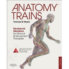 2142 Anatomy Trains Myofascial Meridians for Manual and Movement Therapists