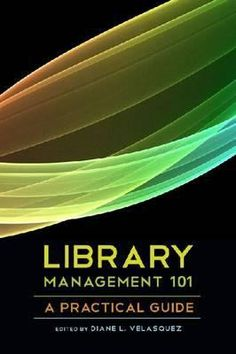 Library management 101 : a practical guide / edited by Diane L. Velasquez. / Chicago : ALA Editions, an imprint of the American Library Association, 2013.  -- Knowing the principles of general management is both useful and necessary, and learning management techniques specific to the world of libraries is no less important. This edited volume focuses on best practices from library management experts.