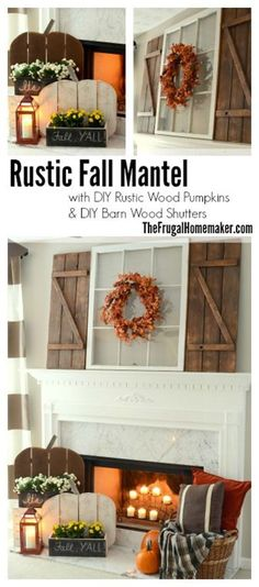 Rustic Fall Mantel with DIY Wood Pumpkins and DIY Barn Wood Shutters Source by hdealhday Fall Home Decor, Diy Home Decor, Holiday Decor, Holiday Ideas, Rustic Decor, Farmhouse Decor, Western Decor, Wooden Pumpkins, Diy Pallet Projects