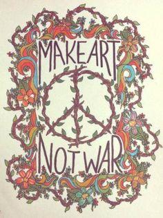 Make art not war | Anonymous ART of Revolution