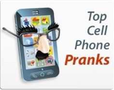 Top Cell Phone Pranks