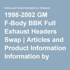 1998-2002 GM F-Body BBK Full Exhaust Headers Swap | Articles and Product Information by 1ShopAuto