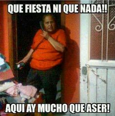 that's my mom right there... Hahahahaha every Mexcian mom once have said that to us