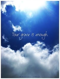 """Your Grace Is Enough"""