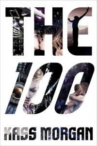 The 100 (The 100 Series) by Kass Morgan - read or download the free ebook online now from ePub Bud!