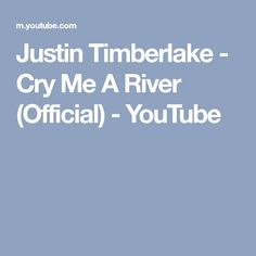 Justin Timberlake - Cry Me A River (Official) - YouTube