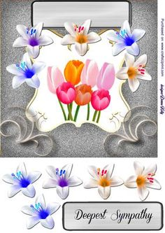 lilies and tulip sympathy card on Craftsuprint designed by Donna Kelly - cheerful sympathy card with lilies and tulips approx 7x7 card front with embelishments - Now available for download!
