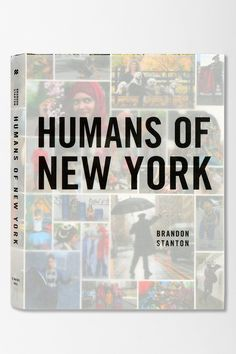 Humans Of New York By Brandon Stanton ..... One book to see, to breathe, to read
