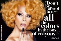 Show your true colors, always!
