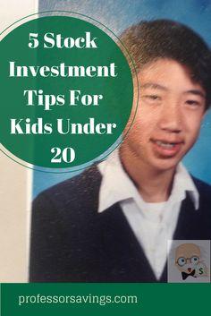 Stock investment tips for kids under 20 #investment #money #saving Click=>> http://professorsavings.com/stock-investment-tips-kids-20/?utm_content=buffere9160&utm_medium=social&utm_source=pinterest.com&utm_campaign=buffer