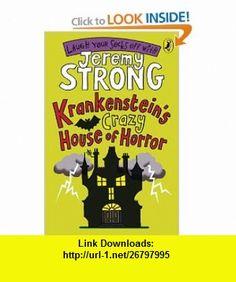 Krankensteins Crazy House of Horror. [Author, Jeremy Strong] (Cosmic Pyjamas) (9780141324999) Jeremy Strong , ISBN-10: 0141324996  , ISBN-13: 978-0141324999 ,  , tutorials , pdf , ebook , torrent , downloads , rapidshare , filesonic , hotfile , megaupload , fileserve