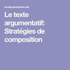 Le texte argumentatif: Stratégies de composition