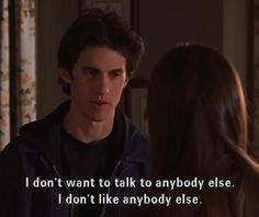 """When he told Rory how much he really, really liked her. 
