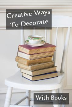 How to decorate with books- Love these ideas:)
