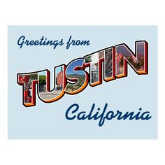 Greetings from Tustin California Postcard - vintage gifts retro ideas cyo Vintage Gifts, Vintage Postcards, Tustin California, Travel Cards, Vacation Trips, Travel Trip, Retro Ideas, Postcard Size, Vintage Travel
