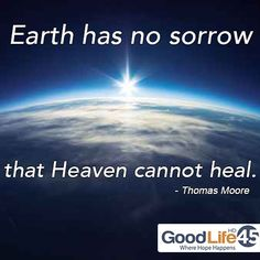 """Earth has no sorrow that Heaven cannot heal."" Thomas Moore #christianquotes #scripture #inspirational #quotes"