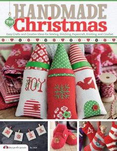 Handmade for Christmas : easy crafts and creative ideas for sewing, stitching, papercraft, knitting, and crochet TT900 .C4 H36 2013