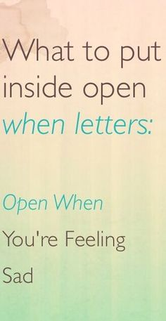 What To Put Inside Open When Letters You Are Feeling Sad