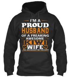 Im A Proud Husband Of A Freaking Awesome Kiwi Wife....Tes She Bought Me This Shirt Jet Black T-Shirt Front #FAMILY #LOVEFAMILY #PAPA #MAMA #SON #DAUGHTER #WIFE #HUSBAND #LOVE #FULLHOUSE #FOREVER #PROUDOFYOU #HOODIES #TSHIRTS #SHIRT #TEES
