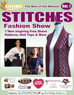 The Best of the Midwest STITCHES Fashion Show: 7 Inspiring Free Shawl Patterns, Knit Tops & More - http://www.kindle-free-books.com/the-best-of-the-midwest-stitches-fashion-show-7-inspiring-free-shawl-patterns-knit-tops-more