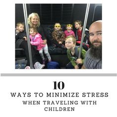 Traveling with children can be stressful! Minimize the stress by using these 10 tips