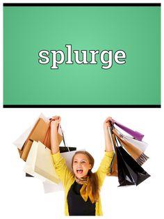 splurge 散財する