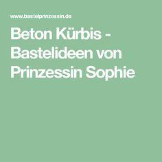 Beton Kürbis - Bastelideen von Prinzessin Sophie