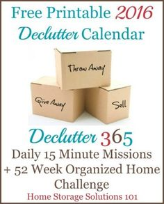 2016 Declutter Calendar - a free printable calendar + daily 15 minute organizing missions. Using this realistic plan, you can declutter your entire house over the course of the year - via Home Storage Solutions 101 Paper Organization, Life Organization, Organizing Ideas, Organising Hacks, Household Organization, Business Organization, Konmari, Planners, Life Hacks