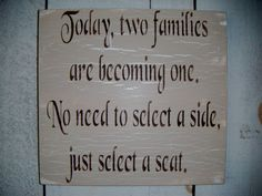 Today, two families are becoming one. No need to select a side, just select a seat.