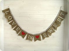 Hey, I found this really awesome Etsy listing at https://www.etsy.com/listing/104080712/love-is-sweet-burlap-banner-bunting