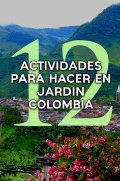 12 Actividades por hacer en tu paso por Jardin Colombia Reserva Natural, Colombia Travel, Travel Tips, Colorful Houses, Guatape, Waterfalls, Activities, Gardens, Travel Advice