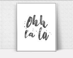 Ohh La La, watercolor print, hand lettered print, Inspirational Wall Art, printable signs, scandinavian, Art Printables, Creative Home Decor #wallart #posters #inspirational