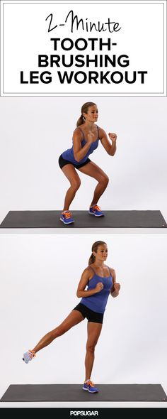 2-Minute Leg Workout You Can Do While Brushing Your Teeth. Like I'd ever remember to do this, but good idea...