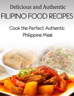 Delicious and authentic filipino food recipes cook the perfect free kindle book for a limited time forumfinder Images