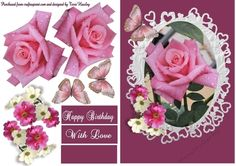 A really beautiful 3D decoupage card front, that is really easy to make. has 3 labels, Happy Birthday, and With love and the lastone is blank for your own word, so really it can be used for many other reasons also.